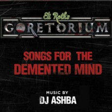 Dj ASHBA's Songs for the Demented Mind soundtrack to Eli Roth's GORETORIUM